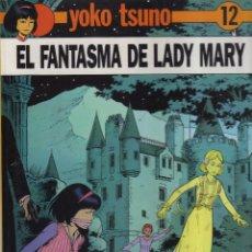 Cómics: YOKO TSUNO Nº 12 EL FANTASMA DE LADY MARY JUVENTUD. Lote 41844800