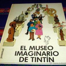 Cómics: EL MUSEO IMAGINARIO DE TINTIN PRIMERA 1ª EDICIÓN. JUVENTUD 1982. DIFÍCIL!!!!. Lote 42278086