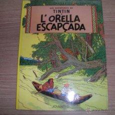 Cómics: LES AVENTURES DE TINTIN- L`ORELLA ESCAPÇADA -. Lote 42872200