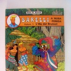 Cómics: BOB DE MOOR - BARELLI A NUSA PENIDA VOLUM 1 : L´ILLA DEL BRUIXOT DE EDITORIAL JOVENTUT. Lote 43133374