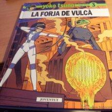 Cómics: YOKO TSUNO Nº 3 LA FORJA DE VULCA . TAPA DURA. PRIMERA EDICION CATALAN (ED. JOVENTUT) (COIB6). Lote 43209155