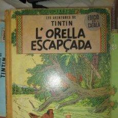Cómics: TINTIN L'ORELLA ESCAPÇADA PRIMERA EDICIO 1965. Lote 44030420