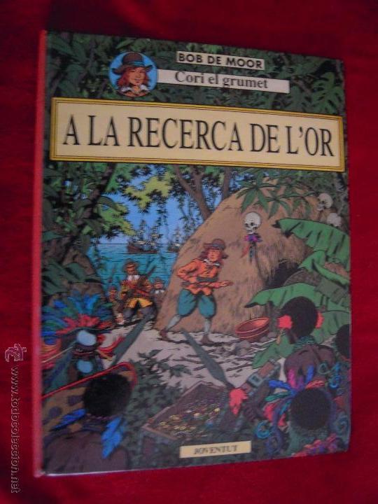 A LA RECERCA DE L´OR - BOB DE MOOR - CARTONE - EN CATALAN (Tebeos y Comics - Juventud - Cori el Grumete)