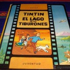 Cómics: TINTIN Y EL LAGO DE LOS TIBURONES 1ª PRIMERA EDICIÓN. JUVENTUD 1974.. Lote 46797689