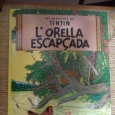 Cómics: COMIC TINTIN..L'ORELLA ESCAPÇADA ( TEXTO CATALÁN ). Lote 47022091