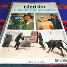 Cómics: TINTIN Y LAS NARANJAS AZULES 1ª PRIMERA EDICIÓN 1970. JUVENTUD. BUEN ESTADO GENERAL.. Lote 47696179