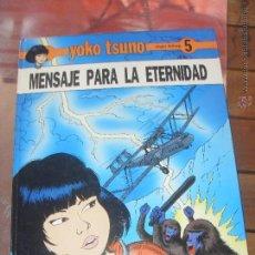 Cómics: YOKO TSUNO. Nº 5. MENSAJE PARA LA ETERNIDAD JUVENTUD EDICION 1989. Lote 49860983