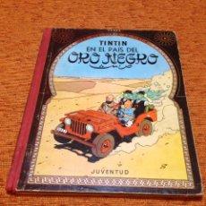 Cómics: TINTÍN - JUVENTUD - EN EL PAÍS DEL ORO NEGRO - 2ª SEGUNDA EDICIÓN - 1965. Lote 50283528