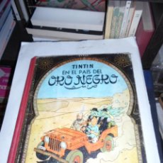 Cómics: TINTIN EN EL PAIS DEL ORO NEGRO, SEGUNDA EDICION, JUVENTUD, 1965. Lote 50435614