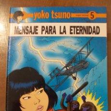 Cómics: YOKO TSUNO - MENSAJE PARA LA ETERNIDAD -Nº 5 - JUVENTUD. Lote 58419526