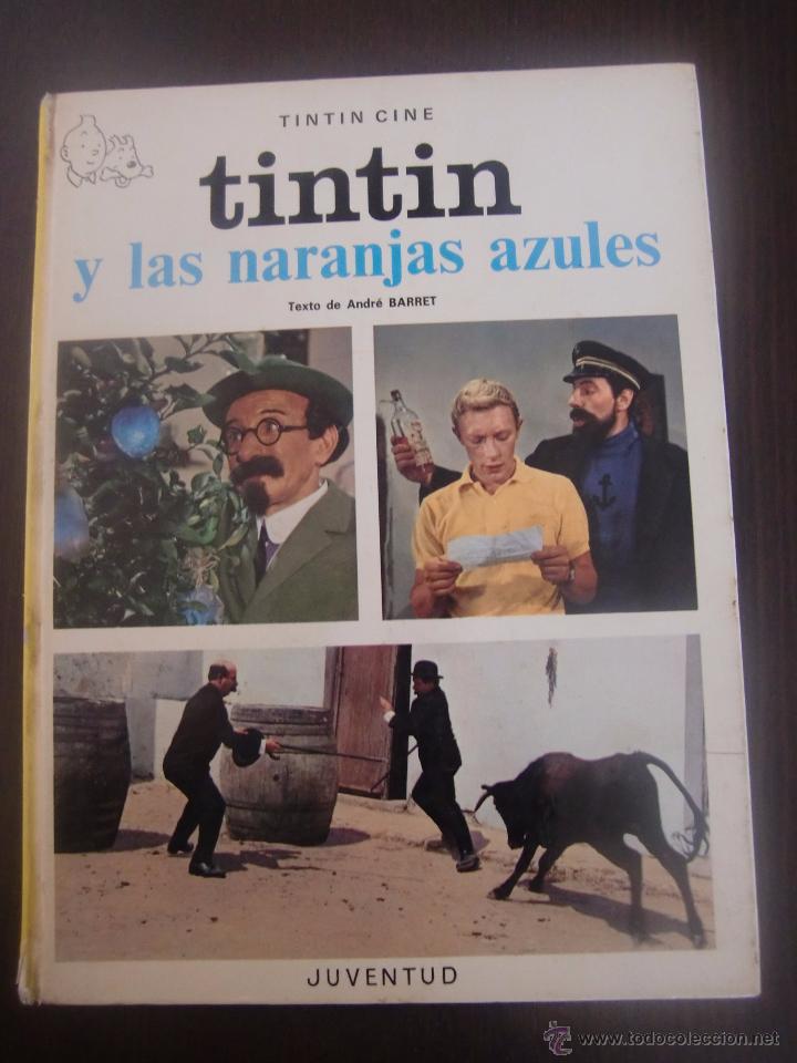 TINTIN Y LAS NARANJAS AZULES SEGUNDA EDICION JUVENTUD (Tebeos y Comics - Juventud - Tintín)