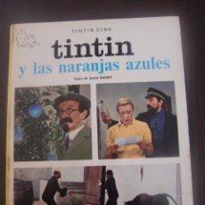 Cómics: TINTIN Y LAS NARANJAS AZULES SEGUNDA EDICION JUVENTUD. Lote 52760503