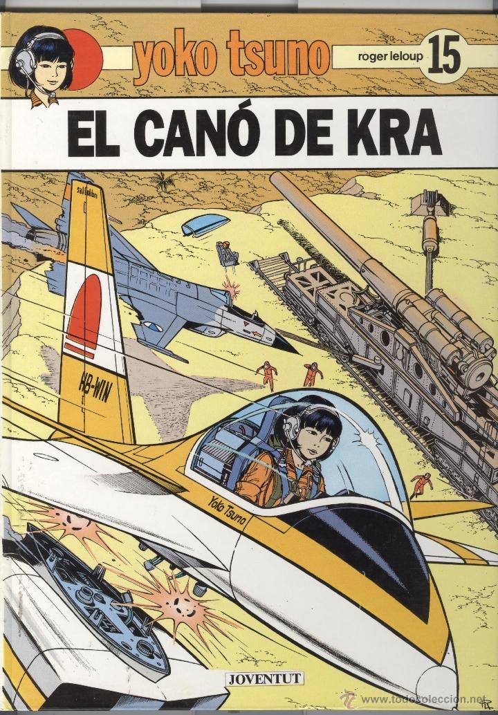 YOKO TSUNO.15. EL CANÓ DE KRA. ED JOVENTUT. 1990. TAPA DURA . NOU (Tebeos y Comics - Juventud - Yoko Tsuno)