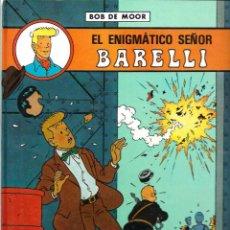 Cómics: BOB DE MOOR - EL ENIGMATICO SEÑOR BARELLI - ED. JUVENTUD 1990 1ª EDICION, TAPA DURA, BIEN CONSERVADO. Lote 53498077