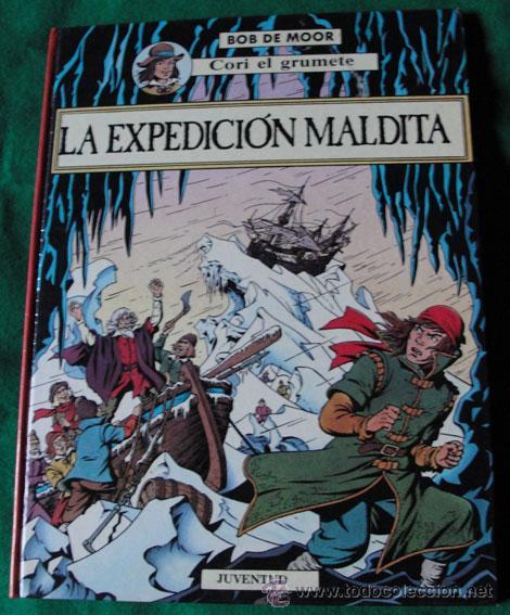 CORI EL GRUMETE - LA EXPEDICION MALDITA - BOB DE MOOR - PRIMERA EDICION 1989 - (Tebeos y Comics - Juventud - Cori el Grumete)