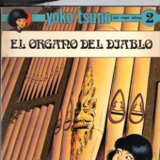 Cómics: LELOUP : YOKO TSUNO 2 - EL ÓRGANO DEL DIABLO (RASGOS, 1983). Lote 53801124