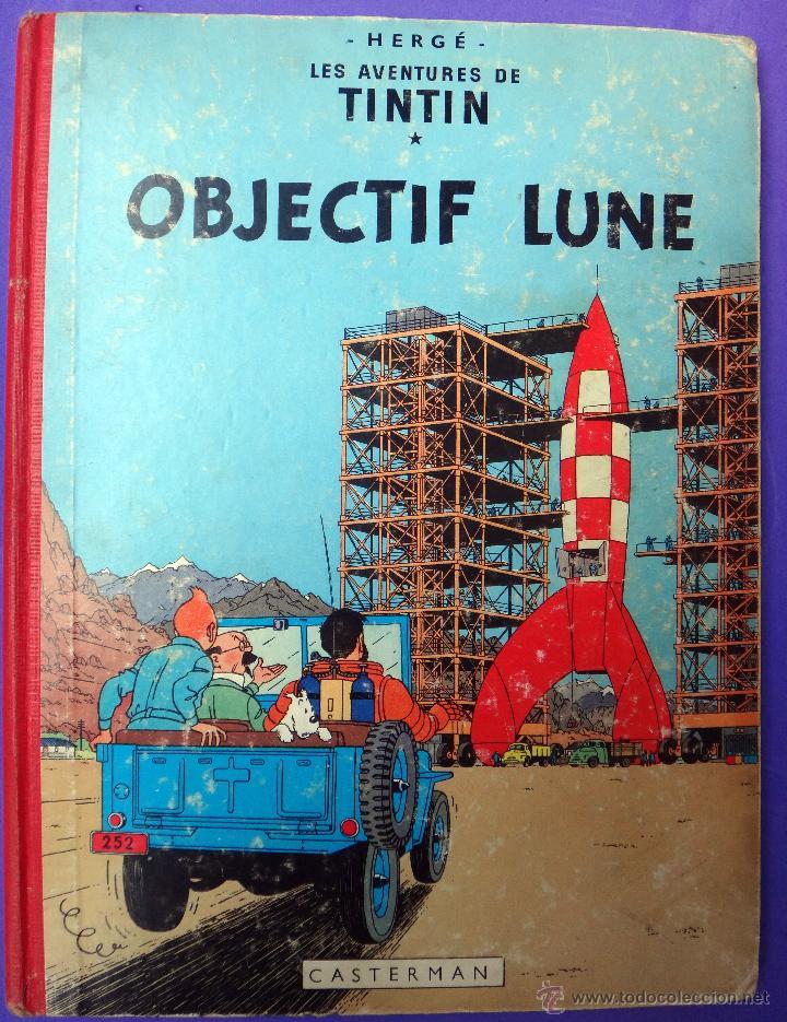 TINTIN OBJECTIF LUNE , CASTERMAN, FRANCES, IMPRESO EN BELGICA , 1963 , ORGINAL (Tebeos y Comics - Juventud - Tintín)