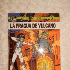 Cómics: YOKO TSUNO - LA FRAGUA DE VULCANO N. 3. Lote 54579337