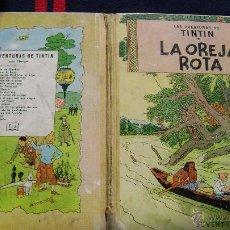 Cómics: TINTIN LA OREJA ROTA PRIMERA EDICION CASTELLANA 1965 VER IOTOS Y DESCRIPCION ESTINTIN. Lote 54595117
