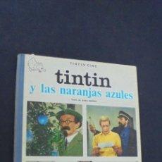 Cómics: TINTIN Y LAS NARANJAS AZULES - 1ª PRIMERA EDICION - JUVENTUD. Lote 55119156
