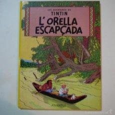 Cómics: LES AVENTURES DE TINTÍN. L'ORELLA ESCAPÇADA - HERGE - EDITORIAL JOVENTUT - 1990 - 11.ª EDICIÓ. Lote 56112064