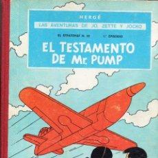 Cómics: LAS AVENTURAS DE JO,ZETTE Y JOCKO.EL TESTAMENTO DE MR PUMP,HERGÉ PRIMERA EDICIÓN 1970. Lote 56673800