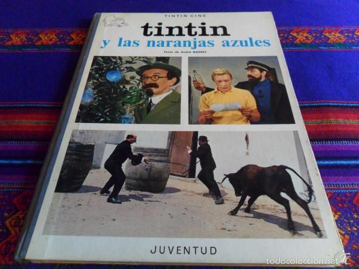 TINTIN Y LAS NARANJAS AZULES PRIMERA 1ª EDICIÓN 1970. JUVENTUD. BUEN ESTADO. (Tebeos y Comics - Juventud - Tintín)