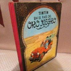 Cómics: TINTIN EN EL PAIS DEL ORO NEGRO , SEGUNDA EDICION. Lote 56827858