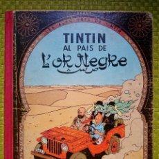 Cómics: TINTIN AL PAIS DE L'OR NEGRE JUVENTUD PRIMERA EDICIO 1965. Lote 57151433