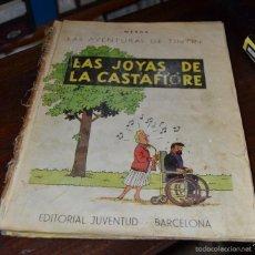 Cómics: TINTIN: LAS JOYAS DE LA CATASFIORE.1ª EDICION JUVENTUD BARCELONA 1964.NECESITA RESTAURACION MUY RARO. Lote 165782313