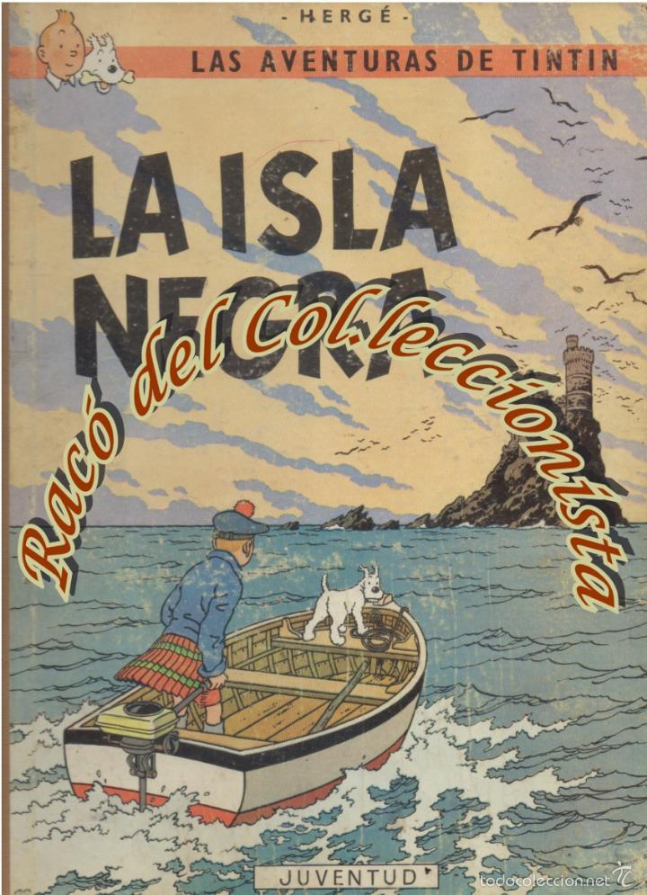 LA ISLA NEGRA, 2A. EDICION, HERGE, EDITORIAL JUVENTUD, 1967 (Tebeos y Comics - Juventud - Tintín)