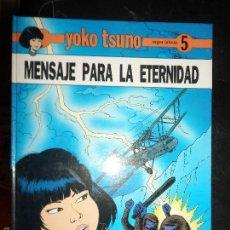 Cómics: YOKO TSUNO - MENSAJE PARA LA ETERNIDAD -Nº 5 - JUVENTUD TAPA DURA. Lote 58232680