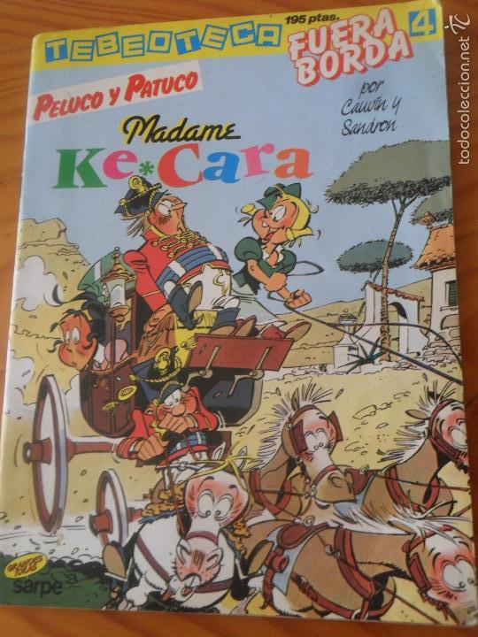 PELUCO Y PATUCO - MADAME KE CARA - ALBUM RUSTICA - TEBEOTECA FUERA BORDA Nº 4 - (Tebeos y Comics - Juventud - Otros)
