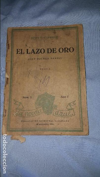 EL LAZO DE ORO - JAMES O.CURWOOD - LA NOVELA ZAUL- ED. JUVENTUD 1º EDICION 20-11-1934 (Tebeos y Comics - Juventud - Otros)