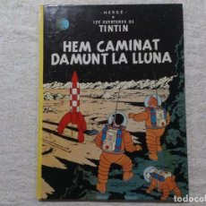 Cómics: LES AVENTURES DE TINTIN, HEM CAMINAT DAMUNT LA LLUNA, 1987, 8ª EDICIÓ, MUY BUEN ESTADO.. Lote 64188415