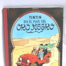 Cómics: TINTIN EN EL PAIS DEL ORO NEGRO EDITORIAL JUVENTUD AÑO 1965 DE HERGÉ SEGUNDA EDICIÓN. Lote 64833919