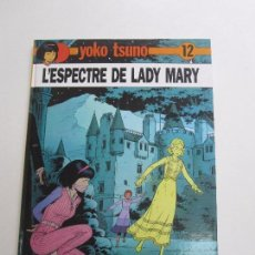 Cómics: YOKO TSUNO - Nº 12 - L'ESPECTRE DE LADY MARY - ROGER LELOUP JOVENTUT CÀTALA E7. Lote 65757346
