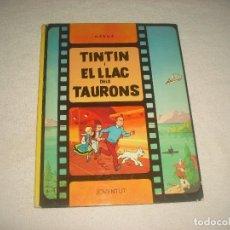 Cómics: LES AVENTURES DE TINTIN. TINTIN I EL LLAC DELS TAURONS . CINQUENA EDICIO 1983 . EN CATALA. Lote 67107365