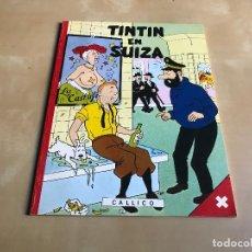 Cómics: TINTIN EN SUIZA CALLICO EDICION NUMERADA 0163. Lote 67849981
