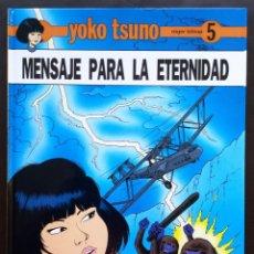 Cómics: MENSAJE PARA LA ETERNIDAD - YOKO TSUNO - ROGER LELOUP Nº 5 ED JUVENTUD 1ª PRIMERA EDICIÓN TAPA DURA. Lote 71568947