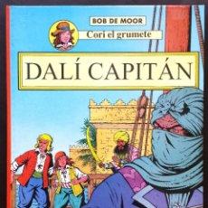 Cómics: CORI EL GRUMETE - DALÍ CAPITÁN - BOB DE MOOR ED JUVENTUD 1ª PRIMERA EDICIÓN TAPA DURA. Lote 71571967