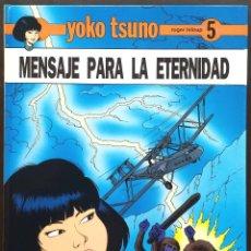 Cómics: MENSAJE PARA LA ETERNIDAD - YOKO TSUNO - ROGER LELOUP Nº 5 ED JUVENTUD 1ª PRIMERA EDICIÓN TAPA DURA. Lote 73475647