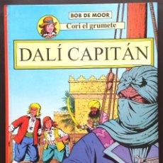 Cómics: CORI EL GRUMETE - DALÍ CAPITÁN - BOB DE MOOR ED JUVENTUD 1ª PRIMERA EDICIÓN TAPA DURA. Lote 73475835