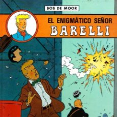 Cómics: BOB DE MOOR - EL ENIGMATICO SEÑOR BARELLI - ED. JUVENTUD 1990 1ª EDICION, TAPA DURA, BIEN CONSERVADO. Lote 75077919