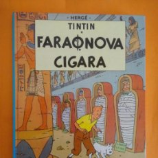 Cómics: TINTIN IDIOMAS - LOS CIGARROS DEL FARAON - FARAONA CIGARA- SERBOCROATA - YUGOSLAVIA - RARO. Lote 75200039