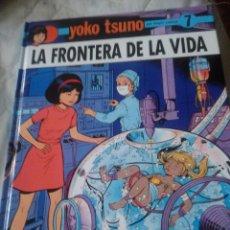 Cómics: YOKO TSUNO. LA FRONTERA DE LA VIDA. NÚMERO 7. NETCOM2 EDITORIAL.. Lote 127045579