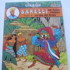 Comics : BARELLI Nº 2 EN NUSA PENIDA - TOMO 1: LA ISLA DEL BRUJO - BOB DE MOOR JUVENTUD BUEN ESTADO ETX. Lote 75596735