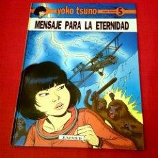 Cómics: YOKO TSUNO- MENSAJE PARA LA ETERNIDAD.1A EDICIÓN. JUVENTUD. Lote 131293812