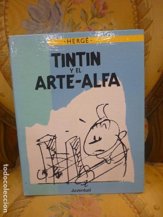 TINTÍN Y EL ARTE-ALFA, DE HERGÉ. EDITORIAL JUVENTUD, 1ª EDICIÓN 1.987. (Tebeos y Comics - Juventud - Tintín)