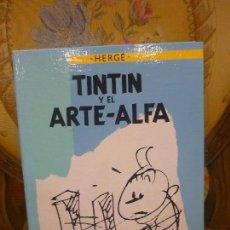 Comics - TINTÍN Y EL ARTE-ALFA, DE HERGÉ. EDITORIAL JUVENTUD, 1ª EDICIÓN 1.987. - 84661084